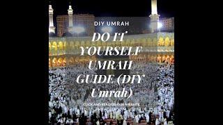 DIY Umrah, DO IT YOURSELF Umrah, DIY Umrah GUIDE, DIY Umrah Packages