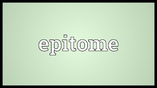 Epitome Meaning
