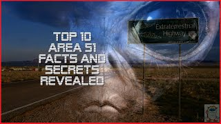 Top 10 Area 51 Facts and Secrets
