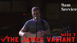 The James Variant Week1- 9am Service
