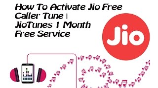 How To Activate Jio Free Caller Tune | JioTunes 1 Month Free Service