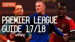 the ultimate guide to the premier league 201718