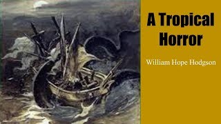 Learn English Through Story - A Tropical Horror by William Hope Hodgson