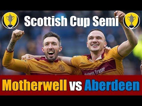 CUP SEMI-FINAL #2 | Motherwell FC vs Aberdeen FC 14/4/2018