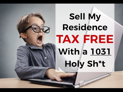 Sell your Residence Tax Free with a 1031Exchange