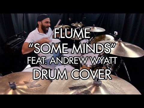 """Flume """"Some Minds (Feat. Andrew Wyatt)"""" Drum Cover / Remix (Yoni the Drummer)"""