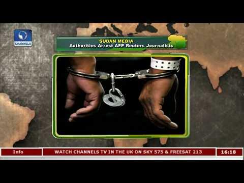 Sudanese Authorities Arrest AFP, Reuters Journalists |Network Africa|