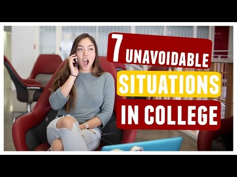7 Unavoidable Situations in College