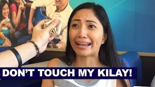 Don't touch my kilay!
