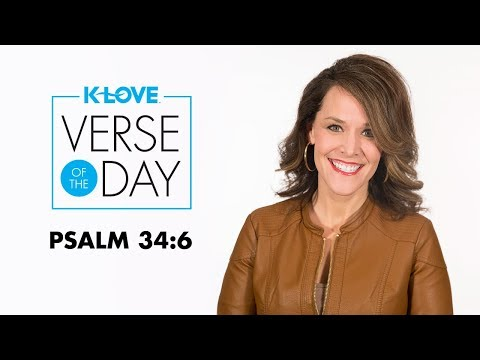 K-LOVE's Verse of the Day: Psalm 34:6