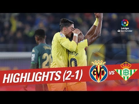 Highlights Villarreal CF vs Real Betis (2-1)