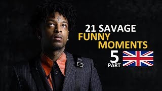 21 Savage FUNNY MOMENTS Part 5 (BEST COMPILATION)