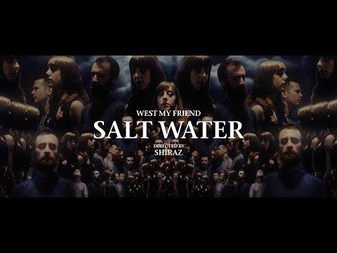 West My Friend - Salt Water