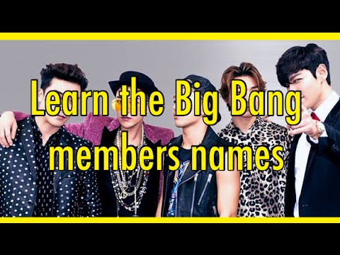 Learn the names of the Big Bang members!