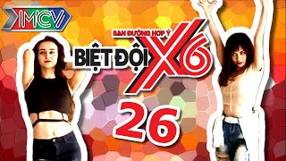 BIỆT ĐỘI X6 | Tập 26 | Sĩ Thanh - Mlee tranh tài với vũ điệu SEXY mê hoặc | 080716