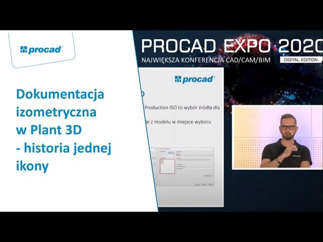 Dokumentacja izometryczna w Plant 3D – historia jednej ikony | PROCAD EXPO