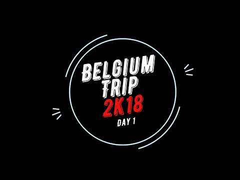 WEEKEND TRIP BELGIUM 2k18
