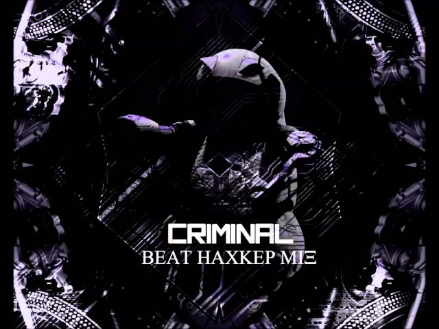 XZD - Criminal - (Beat Hacker MiX) HQ/HD