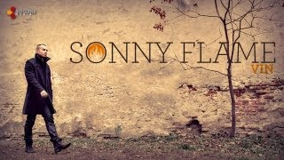 Repeat youtube video Sonny Flame - Vin (cu versuri)