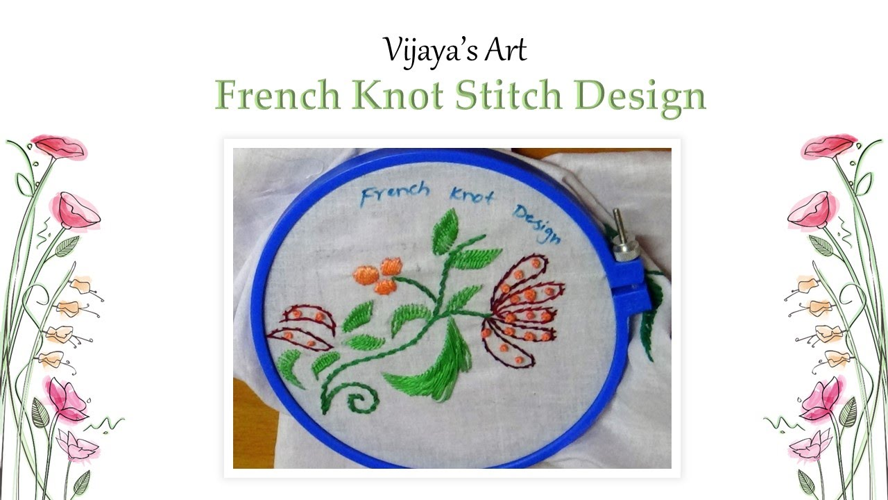 Hand Embroidery Designs - French Knot Stitch Design - YouTube