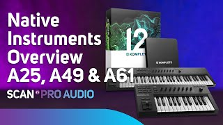 Native Instruments Komplete Kontrol A25 A49 A61 Overview