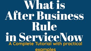 #3 What is After Business Rule in ServiceNow | End to end Tutorial of Business Rules in ServiceNow