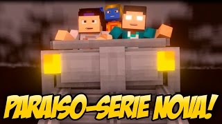 Animation Minecraft - PARAÍSO - SÉRIE NOVA MACHINIMA!