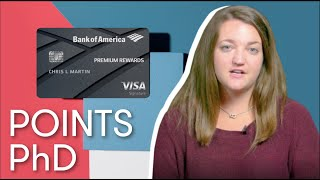 How to Make the Most of Your Bank of America Premium Rewards Cards | Points PhD | The Points Guy