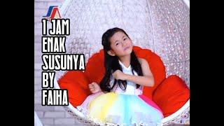 1 Jam ENAK SUSUNYA by Faiha