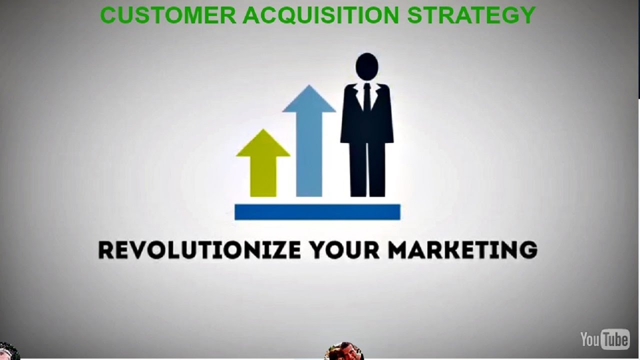 Customer Acquisition Strategy   YouTube