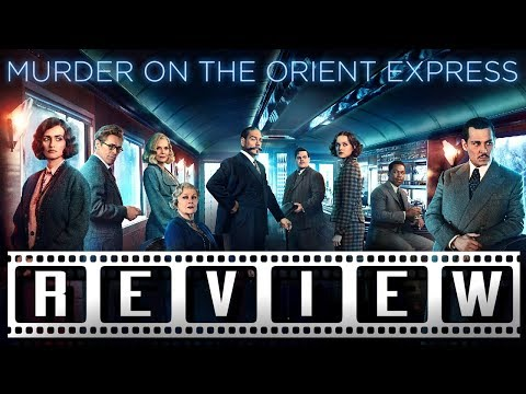 Murder on the Orient Express (2017): A Film Rant Review (SPOILERS)