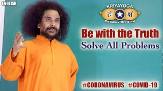 Kriyayoga: Be with the Truth & Solve All Problems