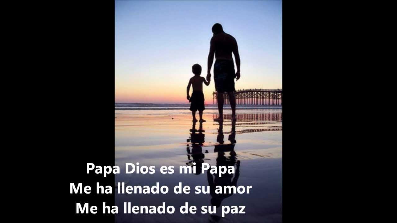 Papa Dios Es Mi Papawmv Youtube