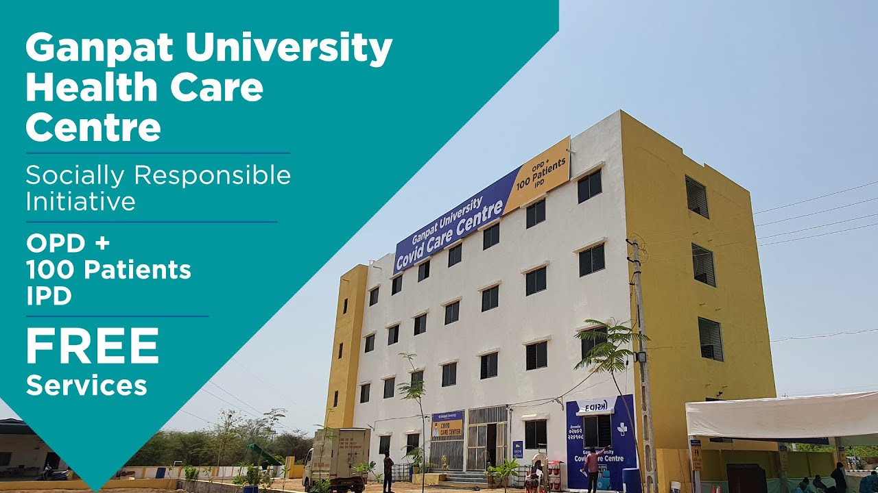 Ganpat University Health (Covid) Care Centre - A Socially Responsible Initiative by GUNI