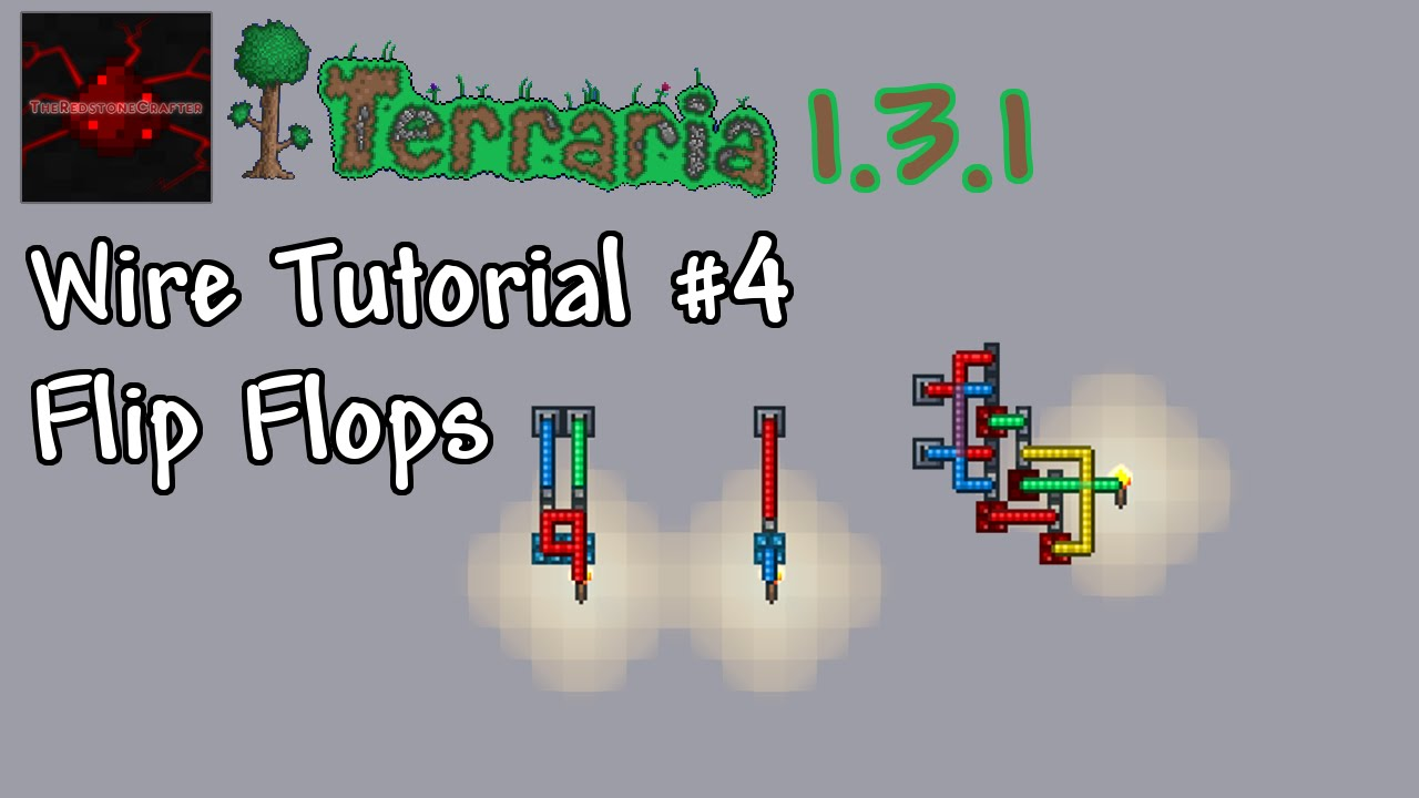 Terraria 1.3.1 Wire Tutorial #4 | Flip Flops - YouTube