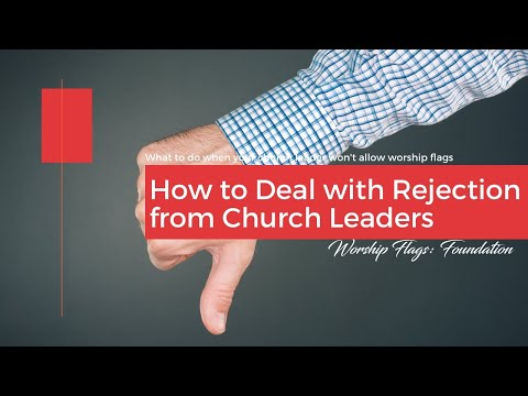 How to Deal with Rejection when Church Leaders Won't Allow Worship Flags