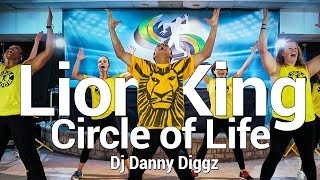 Lion King  Circle Of Life  - Dj Danny Diggz Dance l Chakaboom Fitness Choreography