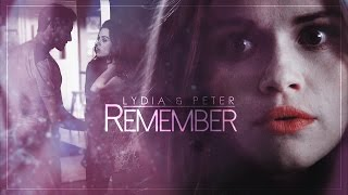 ✗Lydia & Peter || Remember
