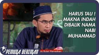 Aplikasi dakwah - pemuda beriman official: https://play.google.com/store/apps/details?id=com.pemuda.beriman ustadz adi hidayat 2019 tentang makna nama nabi m...