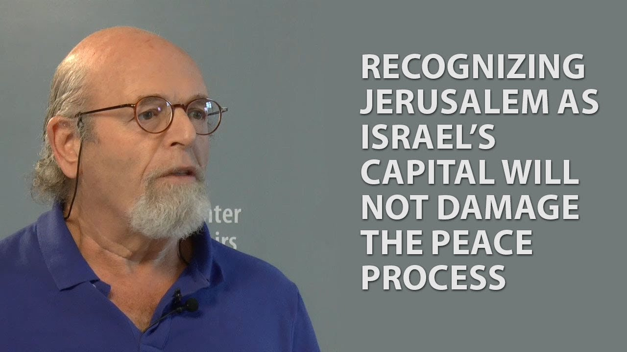 Recognizing Jerusalem as Israel's Capital Will not Damage the Peace Process