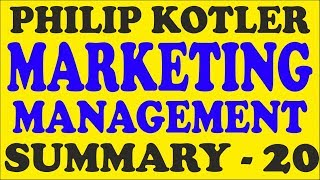 Philip Kotler Marketing Management Summary – Lecture 20  /  UGC NET / UPSC / PhD Exam