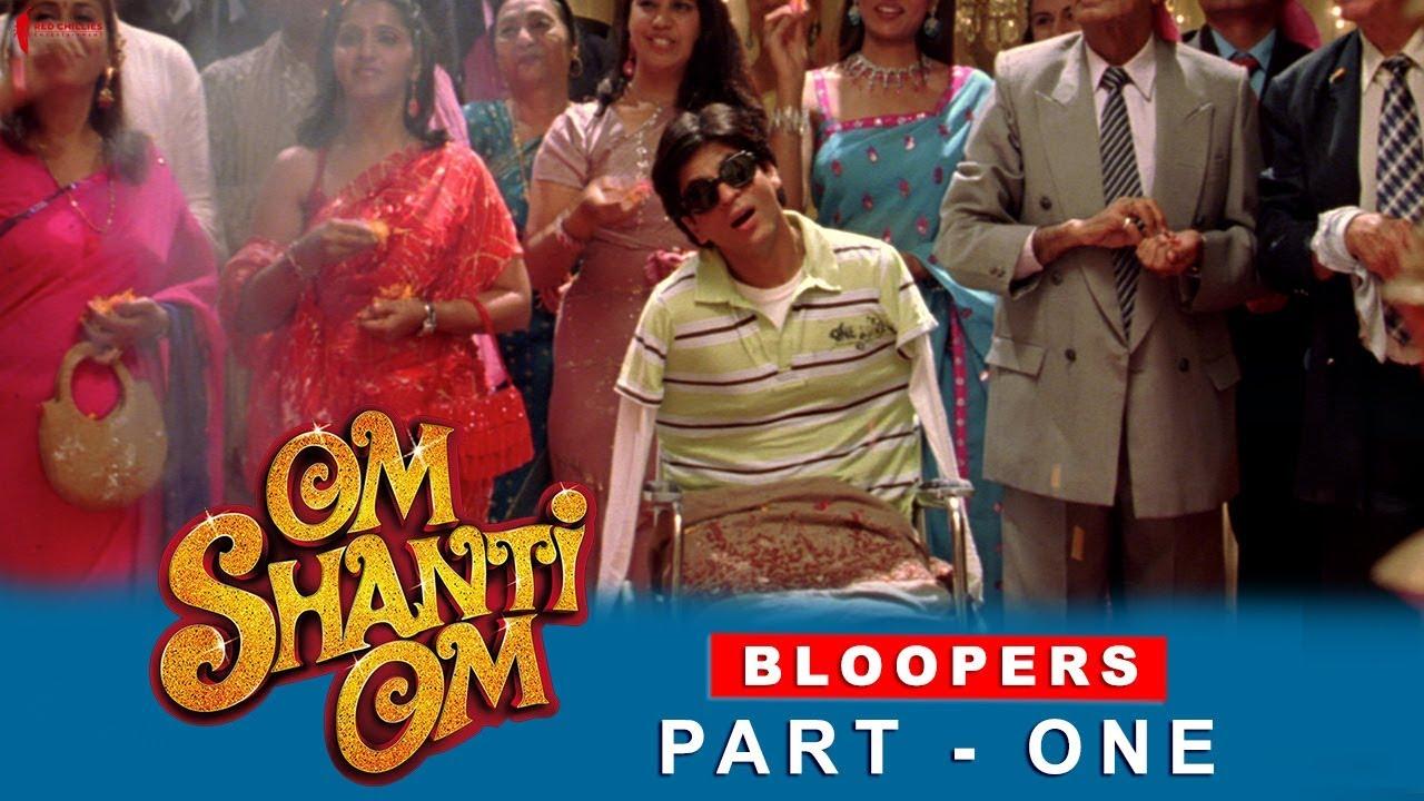 Om Shanti Om | Bloopers | Shah Rukh Khan, Deepika Padukone ...