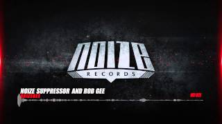 Noize Suppressor and Rob Gee - NoizeGee - [NR-021] Official preview