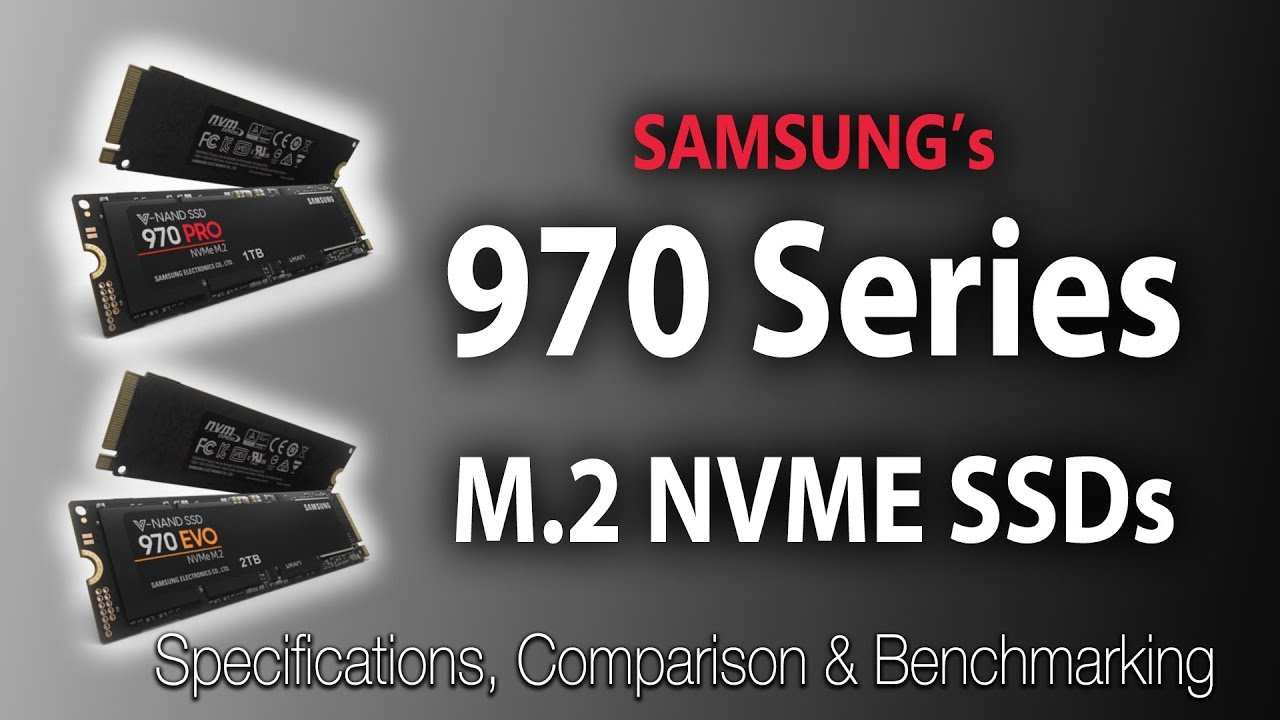Samsung 970 Series M 2 NVME SSD - Specification, Comparison and benchmarking