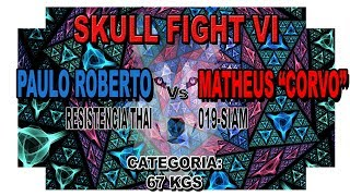 "Video Fight VI - Paulo Roberto (Resistência MT) Vs Matheus ""Corvo"" (019-Siam) 