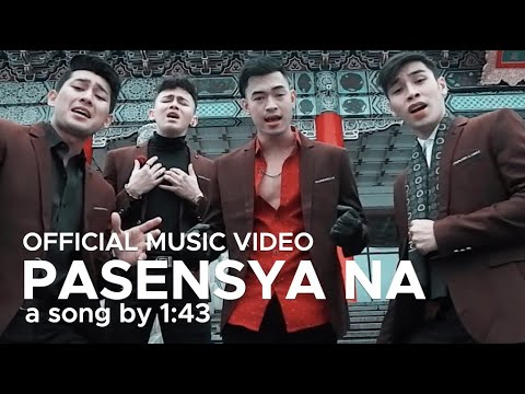PASENSYA NA by 1:43 (Official Music Video) HD