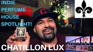 Indie House Spotlight! Chatillon Lux