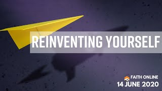 14 Jun 2020 | Reinventing Yourself | Ps Isaiah Fadzlin | Faith Assembly of God Church
