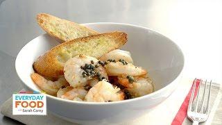Sauteed Shrimp With Garlic Toast Recipe - Everyday Food With Sarah Carey