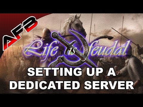 Setting up a Dedicated Server - Life is Feudal